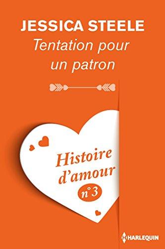 Tentation pour un patron - Histoire d'amour nº 3 (Coup de coeur) (French Edition)