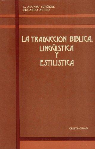 La traducción bíblica: Lingüistica y estilistica (Biblia y lenguaje)