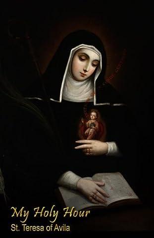 My Holy Hour - St. Teresa of Avila: A Devotional Prayer Journal (Catholic Prayer Books and Devotional