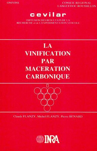 Vinification par macération carbonique (la) par Michel Flanzy, Pierre Benard Claude Flanzy