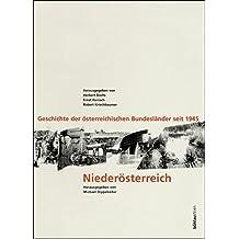 Geschichte der österreichischen Bundesländer seit 1945, 10 Bde. u. 2 Sonderbde., Niederösterreich (Schriftenreihe des Forschungsinstitutes für ... Studien der Dr.-Wilfried-Haslauer-Bibliothek)
