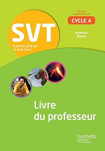 SVT cycle 4 / 5e, 4e, 3e - Livre du professeur - éd. 2017: Sciences de la Vie et de la Terre