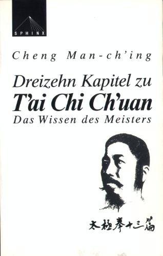 Dreizehn Kapitel zu T'ai Chi ch'uan: Das Wissen des Meisters