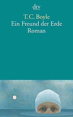 Buchseite und Rezensionen zu 'Ein Freund der Erde: Roman' von T. C. Boyle