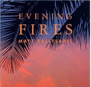 Preisvergleich Produktbild Evening Fires by Matt Balitsaris (1998-01-01)