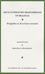 Deux littératures francophones en dialogue : Du Québec et de la Suisse romande
