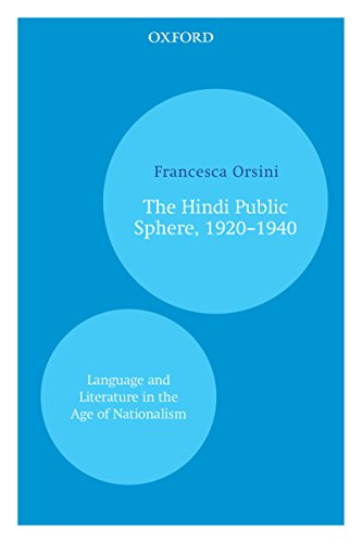 The Hindi Public Sphere 1920–1940: Language and Literature in the Age of Nationalism (Oxford India Collection) (English Edition)