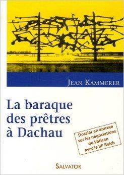 La baraque des prtres  Dachau de Jacques Sommet (Postface),Jean Kammerer ,Pauline Nicolas-Joly ( 25 juin 2006 )