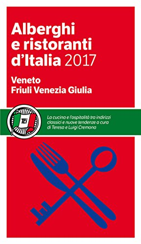 Veneto Friuli Venezia Giulia - Alberghi e Ristoranti d'Italia 2017