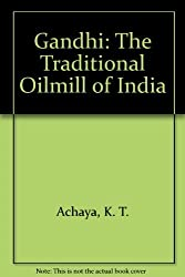 Ghani: The Traditional Oilmill of India by K. T. Achaya (1992-10-02)
