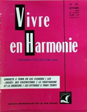 VIVRE EN HARMONIE [No 305] du 01/09/1979 - CONDUITE A TENIR EN CAS D'ANEMIE - LES SUCCES DES VACCINATIONS - LE VEGETARISME ET LA MEDECINE - LES RYTHMES A 3 TEMPS