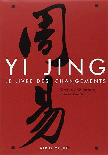 Yi Jing par Cyrille J.-D. Javary