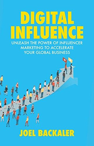 nleash the Power of Influencer Marketing to Accelerate Your Global Business (Shankman, Peter) (B2b Digital Marketing)