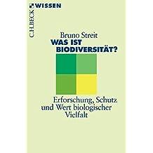 Was ist Biodiversität?: Erforschung, Schutz und Wert biologischer Vielfalt