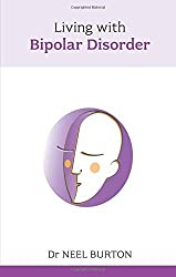 Living with Bipolar Disorder by Neel Burton (2009-01-22)