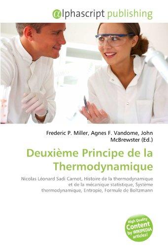 Deuxième Principe de la Thermodynamique: Nicolas Léonard Sadi Carnot, Histoire de la thermodynamique et de la mécanique statistique, Système thermodynamique, Entropie, Formule de Boltzmann