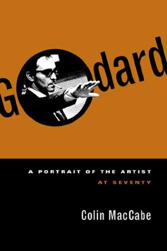 Godard: A Portrait of the Artist at Seventy (English Edition)