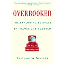 Overbooked: The Exploding Business of Travel and Tourism (English Edition)
