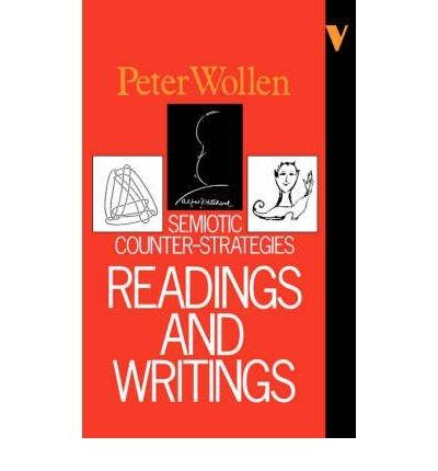 [( Readings and Writings: Semiotic Counterstrategies )] [by: Peter Wollen] [Jul-1985]