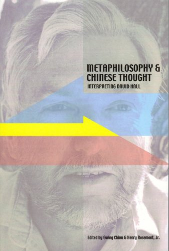Metaphilosophy and Chinese Thought: Interpreting David Hall (Acpa Series of Chinese and Comparative Philosophy)