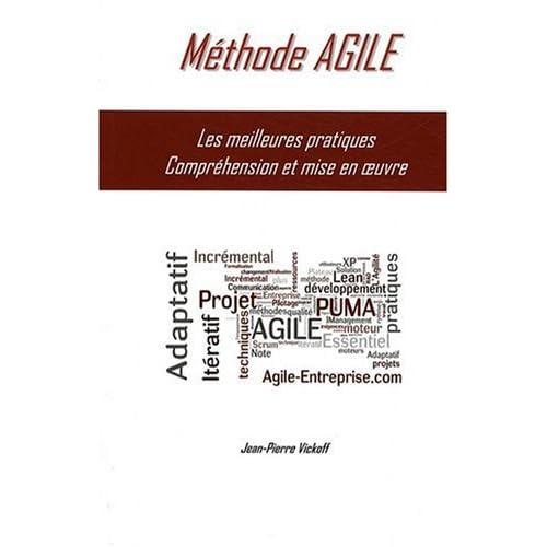 Méthode AGILE Les meilleures pratiques Compréhension et mise en oeuvre