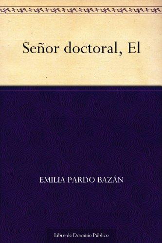 Señor doctoral, El por Emilia Pardo Bazán