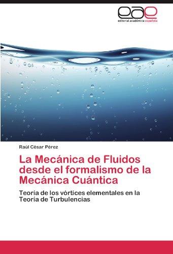 La Mecánica de Fluidos desde el formalismo de la Mecánica Cuántica por Pérez Raúl César