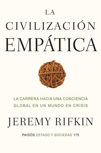 La civilización empática: La carrera hacia una conciencia global en un mundo en crisis por Jeremy Rifkin