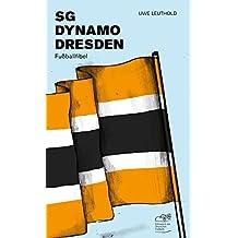 SG Dynamo Dresden: Fußballfibel (Bibliothek des Deutschen Fußballs)