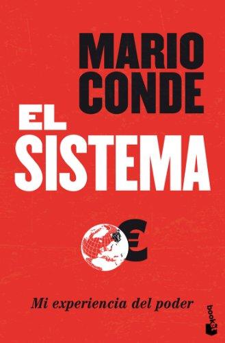 El Sistema. Mi experiencia del poder (Divulgación. Biografías y memorias) por Mario Conde