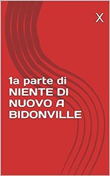 1a parte di NIENTE DI NUOVO A BIDONVILLE (no title) di [Horrakh, Livio]