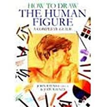 How to Draw The Human Figure. A complete guide by John Raynes (2001-08-01)