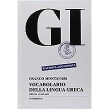 GI. Vocabolario della lingua greca. Con la guida all'uso del vocabolario e lessico di base. Con CD-ROM