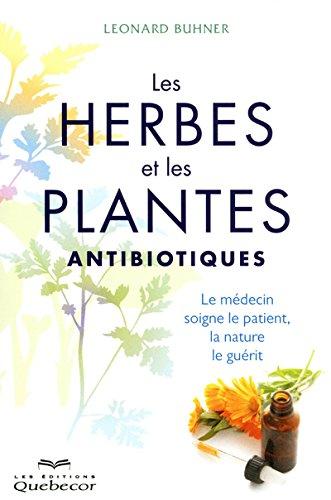 Les herbes et les plantes antibiotiques