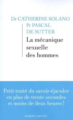 La Mécanique sexuelle des hommes (01) par Pascal de SUTTER