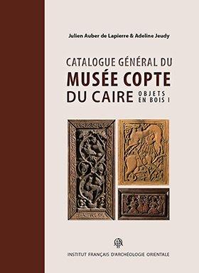 Catalogue général du Musée copte du Caire : Volume 1, Objets en bois par Collectif