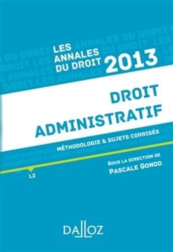 Annales droit administratif 2013. Méthodologie & sujets corrigés