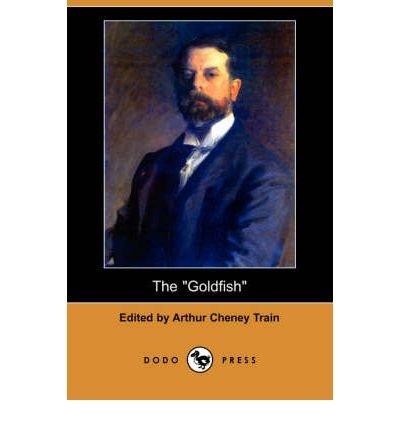 [ THE GOLDFISH (DODO PRESS) ] Train, Arthur Cheney (AUTHOR ) Feb-01-2008 Paperback