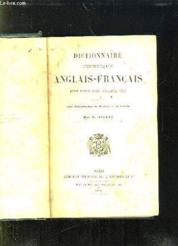 DICTIONNAIRE TECHNIQUE ANGLAIS FRANCAIS. MARINE, CHEMINS DE FER, METALLURGIE, MINES. par VIVANT E.
