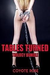 Tables Turned Trilogy Bundle: All Tied Up (BDSM Erotica)