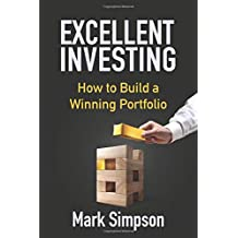 Excellent Investing: How to Build a Winning Portfolio