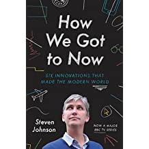 [(How We Got to Now: The History and Power of Great Ideas)] [Author: Steven Johnson] published on (September, 2014)