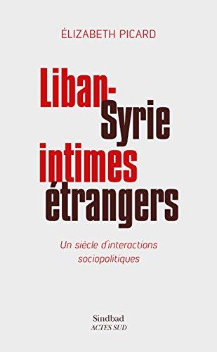 Liban-Syrie, intimes étrangers: Un siè...