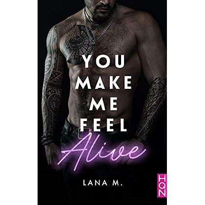 You Make Me Feel Alive (Make me love you t. 2)