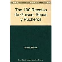 100 Recetas de guisos, sopas y pucheros/100 Recipes of Stews, Soups and Casseroles