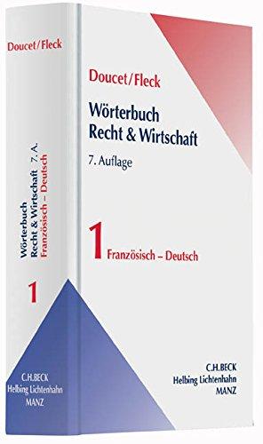 Wörterbuch Recht und Wirtschaft  Band I: Französisch-Deutsch