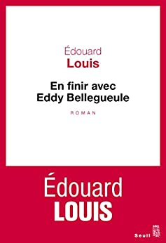 En finir avec Eddy Bellegueule par [Louis, Edouard]