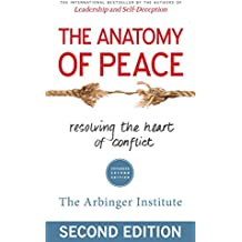 The Anatomy of Peace: Resolving the Heart of Conflict (UK Professional Business Management / Business)