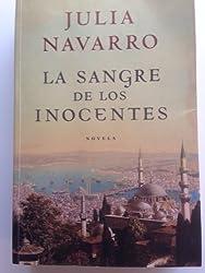 La sangre de los inocentes/ The blood of innocents (Spanish Edition) by Julia Navarro (2007-04-30)
