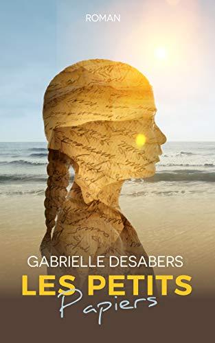 Les petits papiers par Gabrielle Desabers
